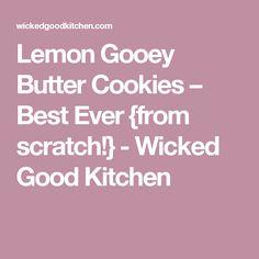 Lemon Gooey Butter Cookies – Best Ever {from scratch!} - Wicked Good Kitchen