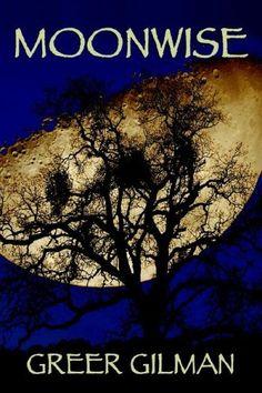 Moonwise by Greer Ilene Gilman