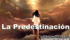 ¿Qué es la predestinación? ¿Es bíblica la predestinación?