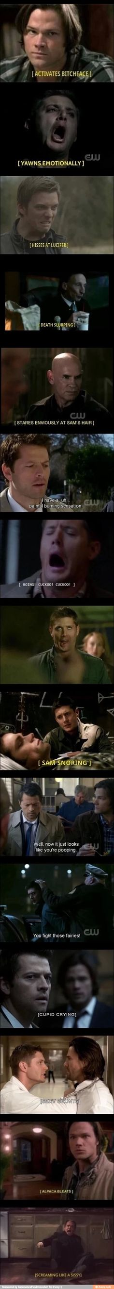 I showed my brother a few of these… and he doesn't watch SPN… but still found them ridiculous yet humorous.