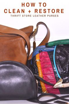 How to Clean and Restore Thrift Store Leather Purses, how to clean a leather purse, cleaning old purses from thrift store   Thriftanista in the City