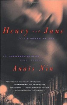 """""""Henry and June"""" by Anais Nin- loved that book!"""