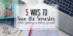 Here are 5 ways to save the semester and improve grades after getting a failing mark! Great tips!