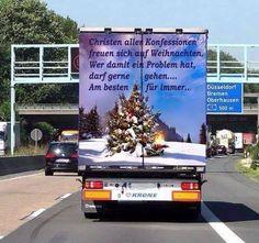 Christen aller Konfessionen freuen sich auf Weihnachten. Wer damit ein Problem hat, darf gerne gehen... Am besten für immer!