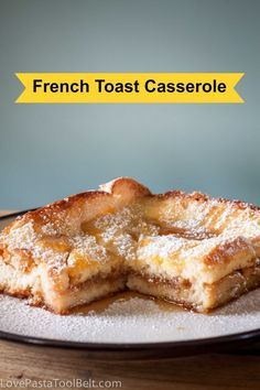 French Toast Casserole is a delicious breakfast or brunch recipe- Love, Pasta and a Tool Belt | breakfast | brunch | dessert | french toast | casserole|