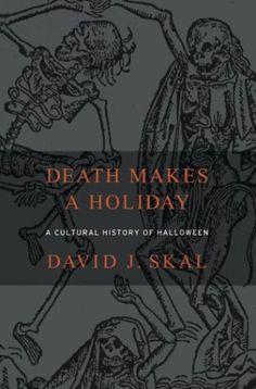 Death Makes a Holiday: A Cultural History of Halloween @ niftywarehouse.com #NiftyWarehouse #Halloween #Scary #Fun #Ideas
