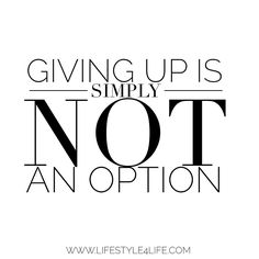 Please don't give up on yourself. I haven't given up on you