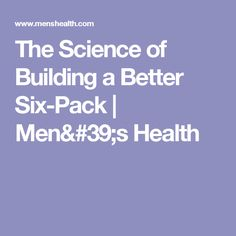 The Science of Building a Better Six-Pack | Men's Health
