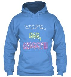 Wife,Mom, Grammy!!! Carolina Blue Sweatshirt Front