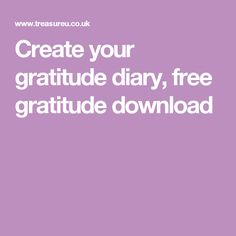 Create your gratitude diary, free gratitude download