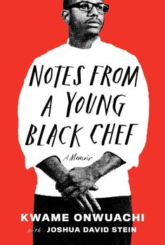 "Descarregar o llegir en línia Notes from a Young Black Chef llibre gratuït PDF/ePub - Kwame Onwuachi & Joshua David Stein, ""Kwame Onwuachi's story shines a light on food and culture not just in American restaurants or African American. Good Books, Books To Read, My Books, Free Pdf Books, Free Ebooks, Book Cover Design, Book Design, Layout Design, Design Design"