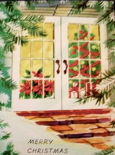 ⊱• vintage Christmas card. French doors are especially lovely this time of year ♥  #Christmas