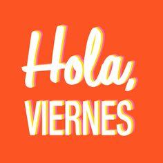 Hola, viernes!