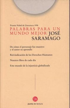 Palabras para un mundo mejor / José Saramago