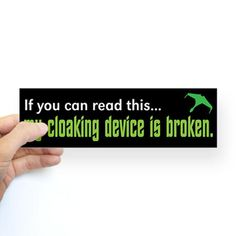 "Star Trek ""Cloaking Device"" Sticker (Bumper Sticker) #cafepress"