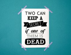 Pretty Little Liars print. Two can keep a secret if one of them is dead, by invisiblecrown, €3.95