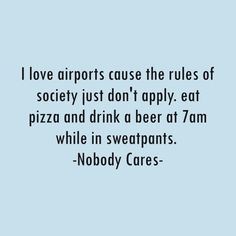 Check out this awesome 'Airport+Time' design on - Mood Quotes, Positive Quotes, Cute Quotes, Funny Quotes, Flight Quotes, Travel Captions, Work Motivation, Time Design, Workout Humor