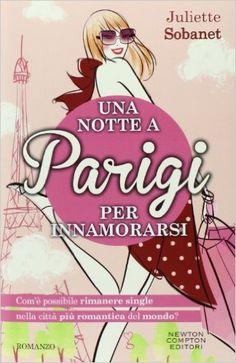 Amazon.it: Una notte a Parigi per innamorarsi - Juliette Sobanet, V. Ricci…