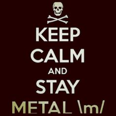 STAY METAL!!! #metal #music