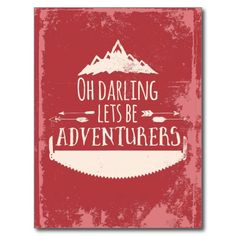 Rustic Typography Oh Darling Lets Be Adventurers Postcard @zazzle #junkydotcom June 2016