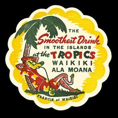 Like the Smoothest Drink lettering Vintage Tiki, Vintage Hawaiian, Vintage Labels, Vintage Ads, Vintage Packaging, Tiki Art, Tiki Tiki, Tiki Hawaii, Oahu Hawaii