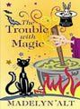 """""""The Trouble With Magic"""" (series), Madeline Alt"""
