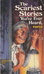 The Scariest Stories You've Ever Heard, Part II: Katherine Burt, Richard Kriegler: 9780874064193: Amazon.com: Books