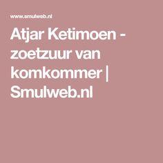 Atjar Ketimoen - zoetzuur van komkommer | Smulweb.nl