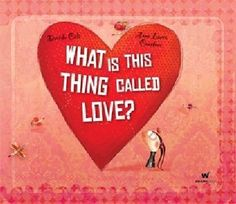 What is this Thing Called Love? by Davide Cali (book)