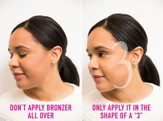 "Apply bronzer in the shape of a ""3"" over your forehead, cheekbones, and jawline."