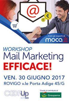 Mail Marketing efficace! - Workshop. Tutti i tuoi eventi su ViaVaiNet, il portale degli eventi più consultato per il tempo libero nella provincia di Rovigo e nella Bassa Padovana