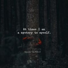 Here is Mysterious Quotes for you. Mysterious Quotes no object is mysterious the mystery is your quote. Mysterious Quotes black is Reality Quotes, Mood Quotes, True Quotes, Positive Quotes, Motivational Quotes, Positive Life, Family Quotes Love, Mysterious Quotes, Quotes About Attitude