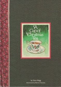 """The sentimental favorite for any tea lover, though, is """"A Cup of Christmas Tea"""" (1982) by Tom Hegg."""