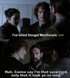 """I've killed Dougal Mackenzie"" - Jamie, Claire and Murtagh #Outlander ((Hahaha Murtagh))"