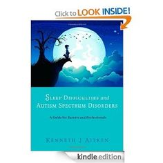 Sleep Difficulties and Autism Spectrum Disorders: A Guide for Parents and Professionals: Kenneth J. Aitken: Amazon.com: Kindle Store
