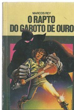 O Rapto do Garoto de Ouro, Marcos Rey | 40 livros que vão fazer você morrer de saudades da infância