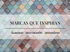 Inspirar es despertar un sentimiento positivo lleno de ilusión. Las marcas que inspiran son las que no dejan impasible e impulsan a comprar.