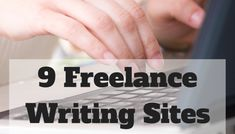 9 Freelance Writing Sites That Pay 10 Cents Per Word Or More