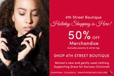 Get ready for the holidays! Amazing merchandise 50% off. Excluding downtown and College Hill.