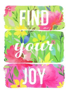 Archival quality print reproduction of my watercolor art painting, Find your Joy. This piece is printed on beautiful high quality archival Joy Quotes, Uplifting Quotes, Words Quotes, Inspirational Quotes, Happy Thoughts, Positive Thoughts, Positive Quotes, Positive Feelings, Positive Affirmations