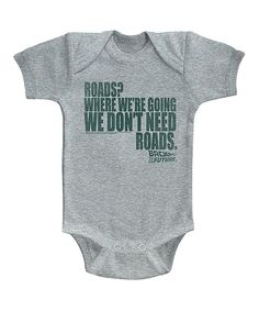 Look at this Heather Gray 'We Don't Need Roads' Bodysuit - Infant on #zulily today!