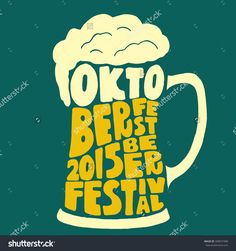 Find Oktoberfest 2015 Beer Festival Handmade Typographic stock images in HD and millions of other royalty-free stock photos, illustrations and vectors in the Shutterstock collection. Brewery Design, Beer Day, Oktoberfest Beer, Beer Festival, Festival Posters, Craft Beer, Poster Prints, Stock Photos, Illustration