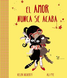 """Helen Docherty / Ali Pye. """"El amor nunca se acaba"""". Editorial Bruño Cgi, Different Kinds Of Love, Editorial, Minnie Mouse, Disney Characters, Fictional Characters, Movie Posters, List, Products"""
