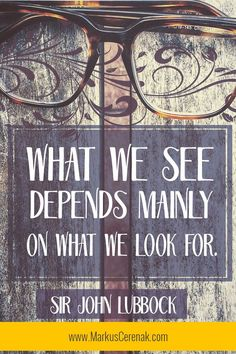 "Love this inspirational quote from Sir John Lubbock.""What we see depends mainly on what we look for. Short Encouraging Quotes, Empowering Quotes, Inspiring Quotes About Life, Inspirational Quotes, Woman Quotes, Life Quotes, Motivational Quotes For Athletes, Confidence Coaching, Hamster"