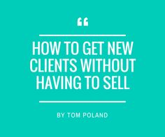 "In this presentation entrepreneur Tom Poland will present training on how to attract new clients without having to cold call or tele-market or having to ""sell sell sell"". Tue 2nd June, 2015 / Time: 8:30pm - 9:30pm. Register now!"
