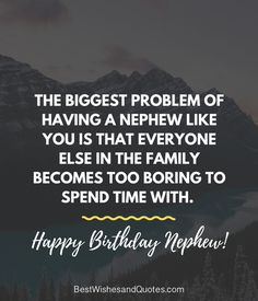 Happy Birthday Nephew - 35 Awesome Birthday Quotes he will Love. Wish Quotes, Smile Quotes, New Quotes, Happy Quotes, Quotes To Live By, Funny Quotes, Random Quotes, Happy Birthday Nephew Quotes, Happy Birthday Wishes Quotes