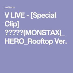 V LIVE - [Special Clip] 몬스타엑스(MONSTAX)_HERO_Rooftop Ver.