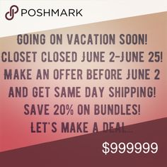 Don't Delay! Make An Offer! Vacation's Callin'! Make an offer before June 2 to get your items shipped same day. Closet will be closed for 3 weeks. I will check in regularly to answer questions about items in my closet and to do some sharing of my PFF's closets. Happy Poshing Y'all! Tops