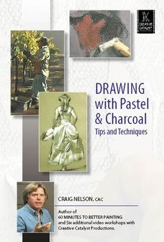 Drawing with Pastel and Charcoal: Tips and Techniques with Craig Nelson