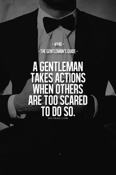 The gentleman's guide how to be the best knight цитаты, мысли и мотива Gentleman Stil, Gentleman Rules, True Gentleman, Catholic Gentleman, Great Quotes, Quotes To Live By, Life Quotes, Qoutes, Quotes Quotes
